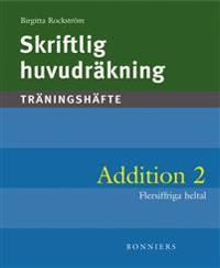 Skriftlig huvudräkning : träningshäfte. Addition 2 : flersiffriga heltal (5-pack) - Birgitta Rockström | Laserbodysculptingpittsburgh.com