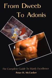 From Dweeb to Adonis