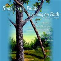 Snail to the Finish-leaning on Faith