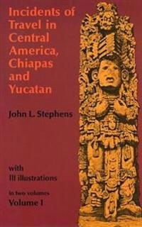 Incidents of Travel in Central America, Chiapas and Yucatan