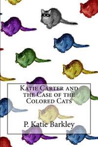 Katie Carter and the Case of the Colored Cats