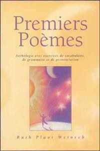 Premiers Poemes/Anthologie Anec Exercises De Vocabulaire Degrammaire Et De Prononciation