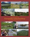 Europeiska kulturlandskap : hur människan format Europas natur