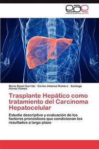 Trasplante Hepatico Como Tratamiento del Carcinoma Hepatocelular