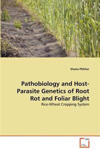 Pathobiology and Host-Parasite Genetics of Root Rot and Foliar Blight