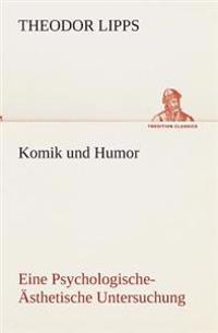 Komik Und Humor Eine Psychologische-Asthetische Untersuchung