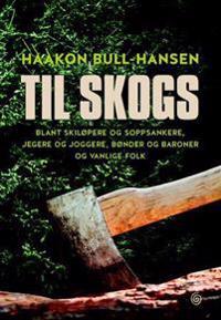 Til skogs - Haakon Bull-Hansen | Ridgeroadrun.org