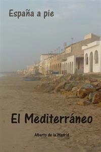 España a Pie. El Mediterráneo