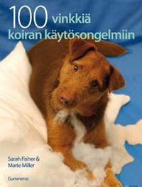 100 vinkkiä koiran käytösongelmiin