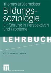 Bildungssoziologie: Einführung in Perspektiven Und Probleme