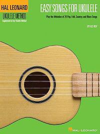 Easy Songs for Ukulele: Hal Leonard Ukulele Method