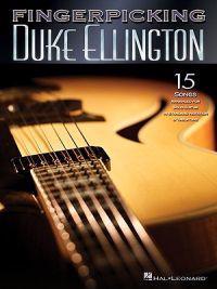 Fingerpicking Duke Ellington: 15 Songs Arranged for Solo Guitar in Standard Notation & Tabulature