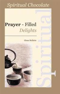 Spiritual Chocolate: Prayer-Filled Delights