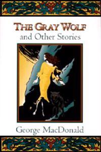 The Gray Wolf, and Other Stories