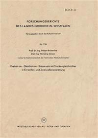 Drehstrom - Gleichstrom - Steuersatz mit Trockengleichrichter in Einwellen- und Zweiwellenanordnung