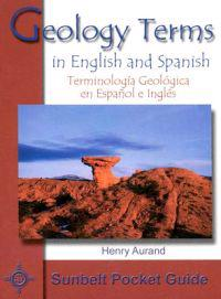 Geology Terms in English and Spanish/Terminologia Geologica En Espanol y Ingles