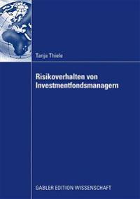 Risikoverhalten Von Investmentfondsmanagern
