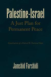 Palestine-israel a Just Plan for Permanent Peace