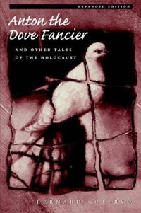Anton the Dove Fancier and Other Tales of the Holocaust