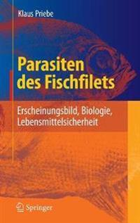 Parasiten Des Fischfilets: Erscheinungsbild, Biologie, Lebensmittelsicherheit