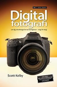 Digitalfotografi : lär dig yrkesfotografernas hemligheter - steg för steg. D 1