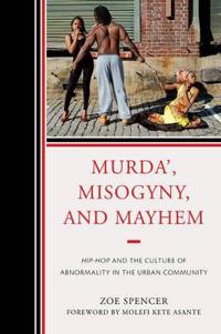 Murda', Misogyny, and Mayhem
