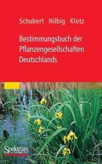 Bestimmungsbuch Der Pflanzengesellschaften Deutschlands