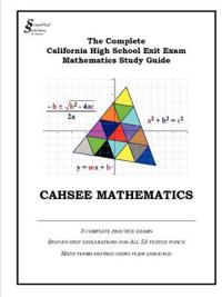 The Complete CAHSEE Mathematics Study Guide