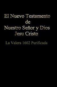 El Nuevo Testamento de Nuestro Senor Dios y Salvador Jesu Cristo
