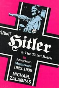 Adolf Hitler and the Third Reich in American Magazines, 1923-1939