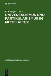 Universalismus Und Partikularismus Im Mittelalter