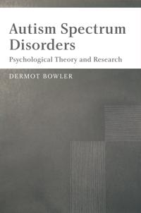 Autism Spectrum Disorders: Psychological Theory and Research