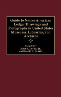 Guide to Native American Ledger Drawings and Pictographs in United States Museums, Libraries, and Archives