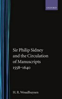Sir Philip Sydney and the Circulation of Manuscripts 1558-1640