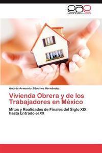 Vivienda Obrera y de Los Trabajadores En Mexico