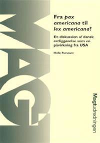 Fra pax americana til lex americana?