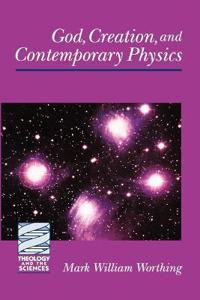 God, Creation, and Contemporary Physics