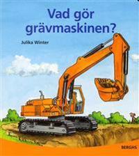 Vad gör grävmaskinen?