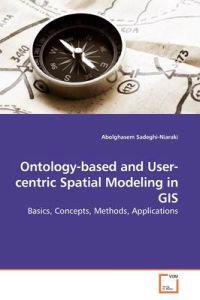 Ontology-based and User-centric Spatial Modeling in Gis