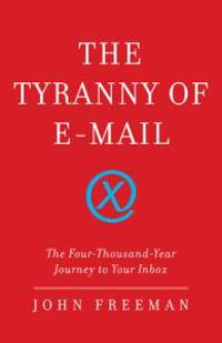The Tyranny Of Email