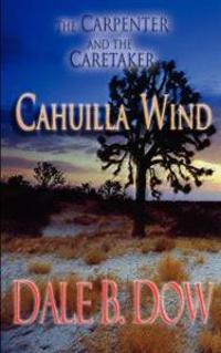 The Carpenter and the Caretaker - Cahuilla Wind