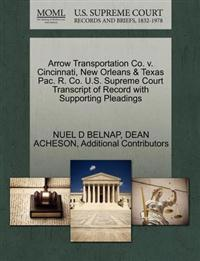 Arrow Transportation Co. V. Cincinnati, New Orleans & Texas Pac. R. Co. U.S. Supreme Court Transcript of Record with Supporting Pleadings