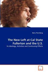 The New Left at Cal State Fullerton and the U.S.
