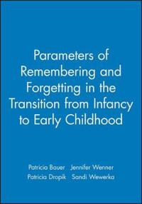 Parameters of Remembering and Forgetting in the Transition from Infancy to Early Childhood