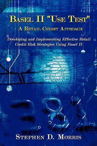 """The Basel II """"Use Test"""" - A Retail Credit Approach"""