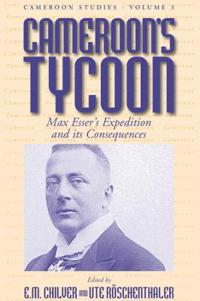 Cameroon's Tycoon: Max Esser's Expedition and Its Consequences