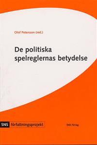 De politiska spelreglernas betydelse : fyra studier i författningspolitik