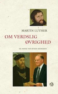 Martin Luther: Om Verdslig Ovrighed