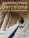 Barcelona Floral Architecture / Arquitectura Floral Barcelona