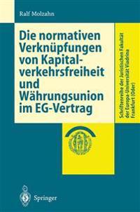 Die Normativen Verkn pfungen Von Kapitalverkehrsfreiheit Und W hrungsunion Im Eg-Vertrag